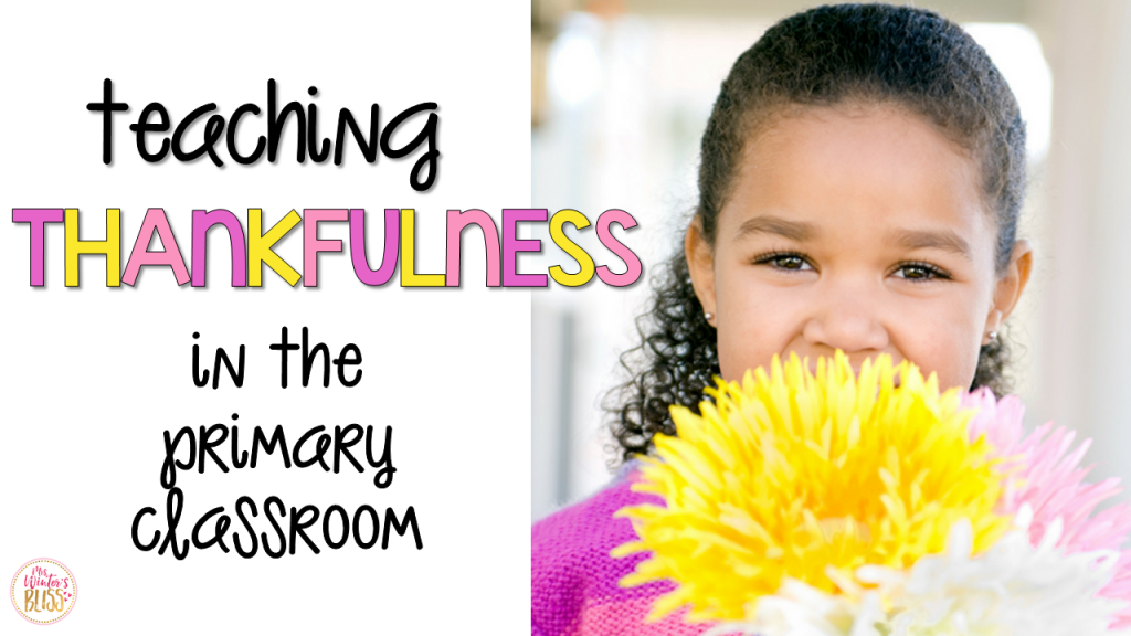 Teaching Thankfulness in the Primary Classroom