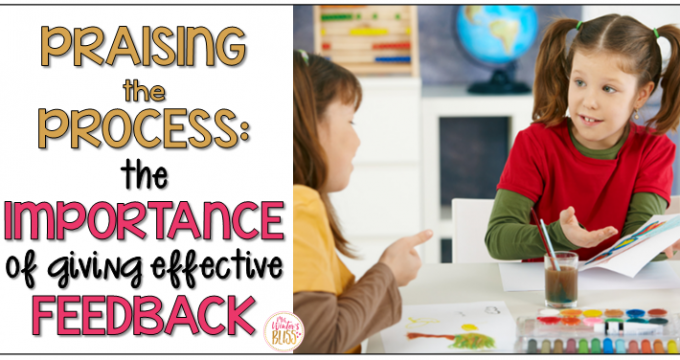 Praising the Process: The Importance of Giving Students Effective Feedback