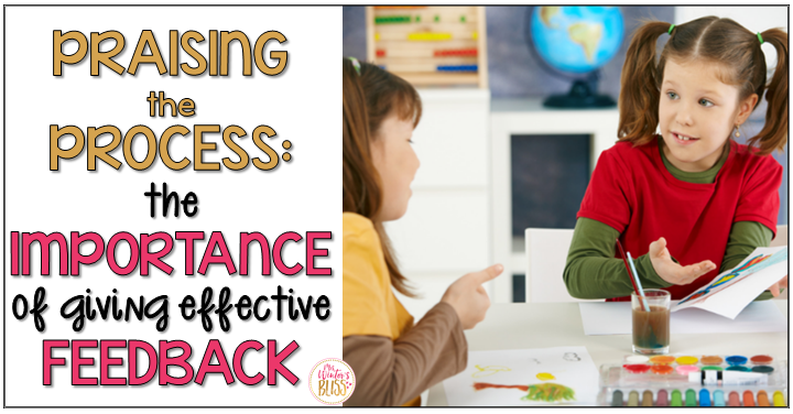 Process Praise : The Importance of Giving Students Effective Feedback