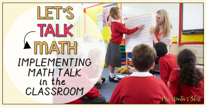 Let's Talk Math! Implementing Math Talk in the Classroom