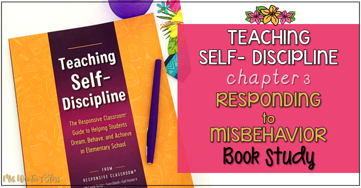Teaching Self-Discipline: Responding to Misbehavior
